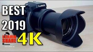 Best 4K Camera 2020 Under $400 Lumix FZ300