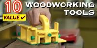 10 Best Value Woodworking Tools