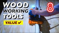8 Best Value and Useful Woodworking Tools