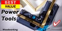 10 Best Value Woodworking Power Tools
